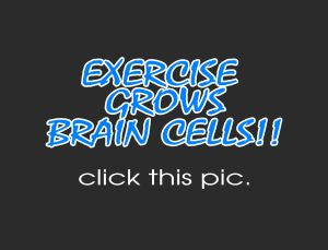 EXERCISE GROWS BRAIN